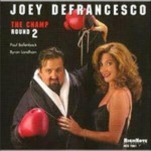 Champ Round Two - CD Audio di Joey DeFrancesco