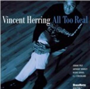 All Too Real - CD Audio di Vincent Herring