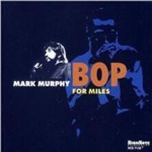 Bop for Miles - CD Audio di Mark Murphy