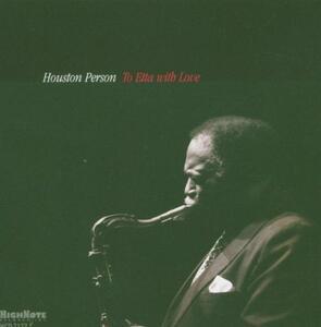 To Etta with Love - CD Audio di Houston Person