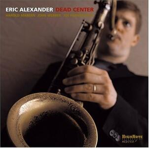 Dead Center - CD Audio di Eric Alexander