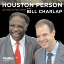 You Taught My Heart to Sing - CD Audio di Houston Person,Bill Charlap