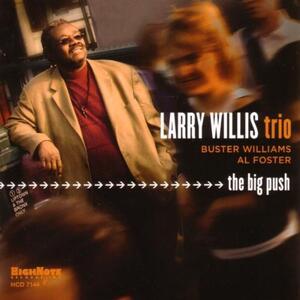 The Big Push - CD Audio di Larry Willis