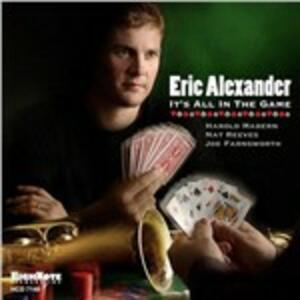 It'a All in the Game - CD Audio di Eric Alexander