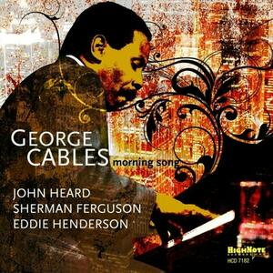 Morning Song - CD Audio di George Cables
