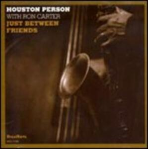 Just Between Friends - CD Audio di Ron Carter,Houston Person