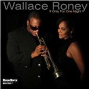 If Only for One Night - CD Audio di Wallace Roney