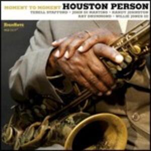 Moment to Moment - CD Audio di Houston Person