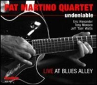 Undeniable. Live at Blues Alley - CD Audio di Pat Martino