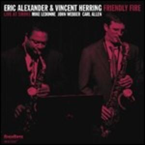 Friendly Fire. Live at Smoke - CD Audio di Eric Alexander,Vincent Herring