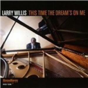 This Time the Dream's on - CD Audio di Larry Willis