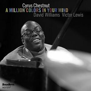 A Million Colors in Your Mind - CD Audio di Cyrus Chestnut