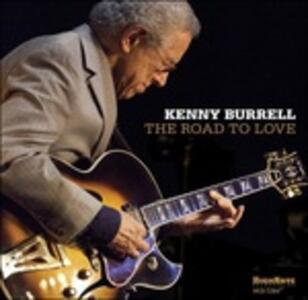 The Road to Love - CD Audio di Kenny Burrell