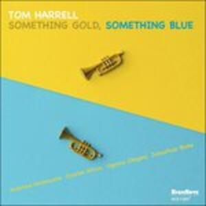 Something Gold, Something Blue - CD Audio di Tom Harrell