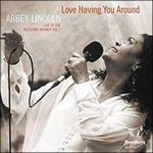 Love Having You Around - CD Audio di Abbey Lincoln