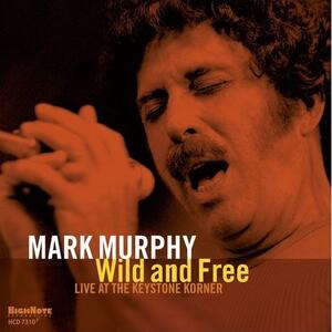 Wild and Free. Live at Keystone - CD Audio di Mark Murphy