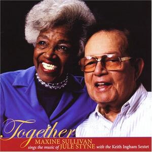 Together. Maxine Sullivan Sings the Music of Jule Styne - CD Audio di Maxine Sullivan
