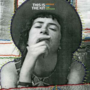 Wriggle Out The Restless - CD Audio di This Is the Kit