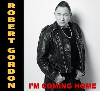 I'm Coming Home - CD Audio di Robert Gordon