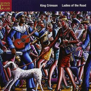 Ladies of the Road - CD Audio di King Crimson