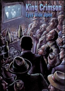 Film King Crimson. Eyes Wide Open
