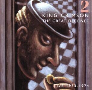 The Great Deceiver vol.2 - CD Audio di King Crimson