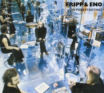 No Pussyfooting - CD Audio di Brian Eno,Robert Fripp