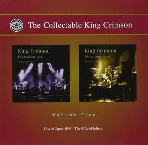 The Collectable King Crimson vol.5: Live in Japan 1995 - CD Audio di King Crimson