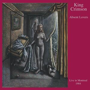 Absent Lovers - CD Audio di King Crimson