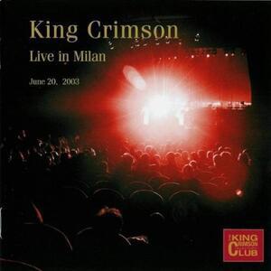 King Crimson Collectors' Club Live In Milan June 2 - CD Audio di King Crimson