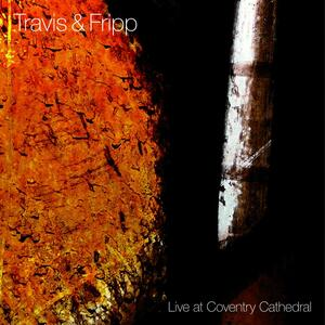 Live at Coventry Cathedral - CD Audio di Robert Fripp,Theo Travis