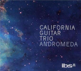 Andromeda - CD Audio di California Guitar Trio