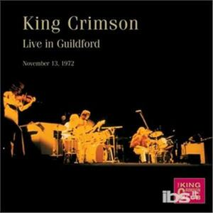Live in Guildford 1972 - CD Audio di King Crimson
