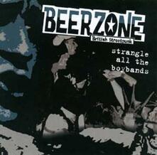 Strangle All The Boybands - CD Audio di Beerzone
