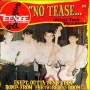 No Tease -Teenage - CD Audio