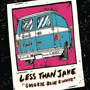 Goodbye Blue and White - Vinile LP di Less Than Jake