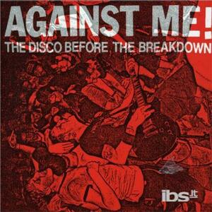 The Disco Before the Breakdown - CD Audio Singolo di Against Me