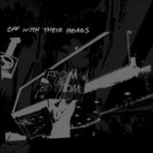 From the Bottom - CD Audio di Off with Their Heads