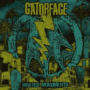 Wasted Monuments - CD Audio di Gatorface