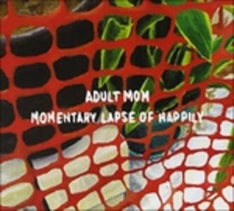 Momentary Lapse Of.. - CD Audio di Adult Mom