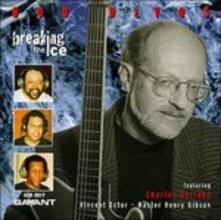 Breaking the Ice - CD Audio di Bob DeVos