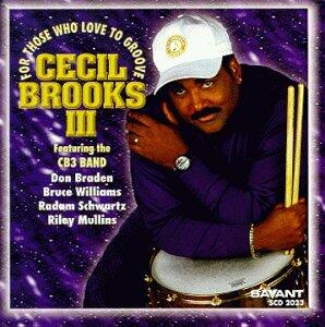 For Those Who Love to Groove - CD Audio di Cecil Brooks III