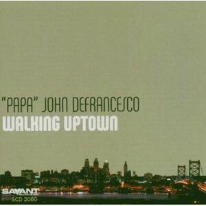 Walking Uptown - CD Audio di Papa John DeFrancesco