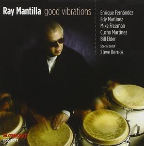 Good Vibrations - CD Audio di Ray Mantilla