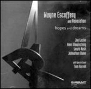 Hopes and Dreams - CD Audio di Wayne Escoffery,Veneration