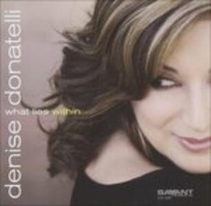 What Lies Within - CD Audio di Denise Donatelli