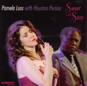 Sweet and Saxy - CD Audio di Houston Person,Pamela Luss