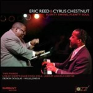 Plenty Swing, Plenty Soul - CD Audio di Eric Reed,Cyrus Chestnut