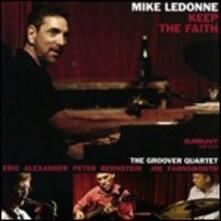 Keep the Faith - CD Audio di Mike LeDonne,Groover Quartet