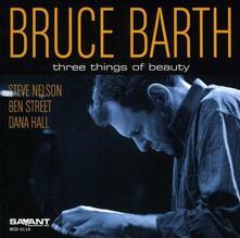Three Things of Beauty - CD Audio di Bruce Barth